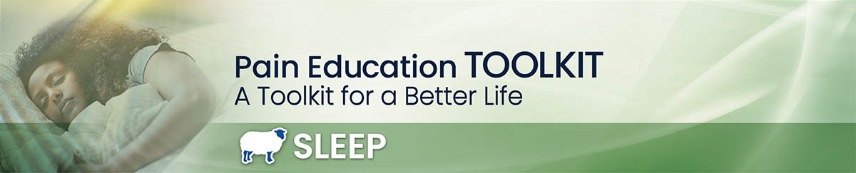 Sleep and pain education toolkit: A toolkit for a better life