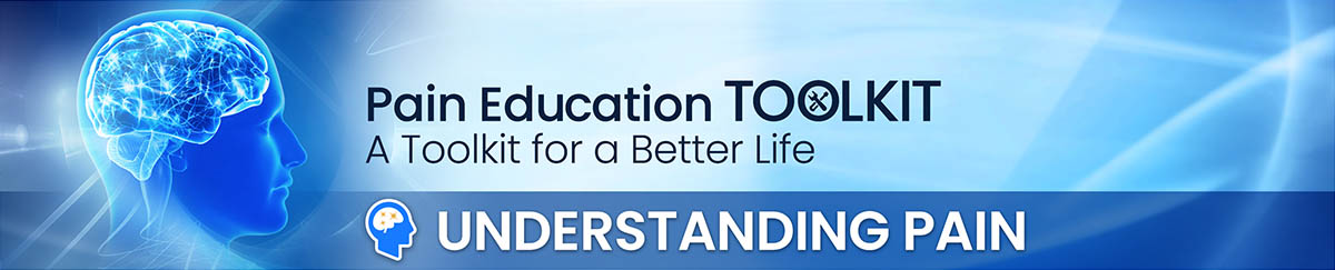 Understanding Pain: An educational toolkit for a better life